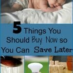 Buy these 5 things now so you can save hundreds later!