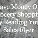 Save Money On Grocery Shopping By Reading Your Sales Flyer