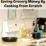 Cooking From Scratch and how it saves you money.jpg