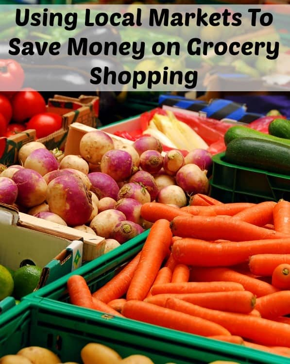 Using Local Markets To Save Money On Grocery Shopping