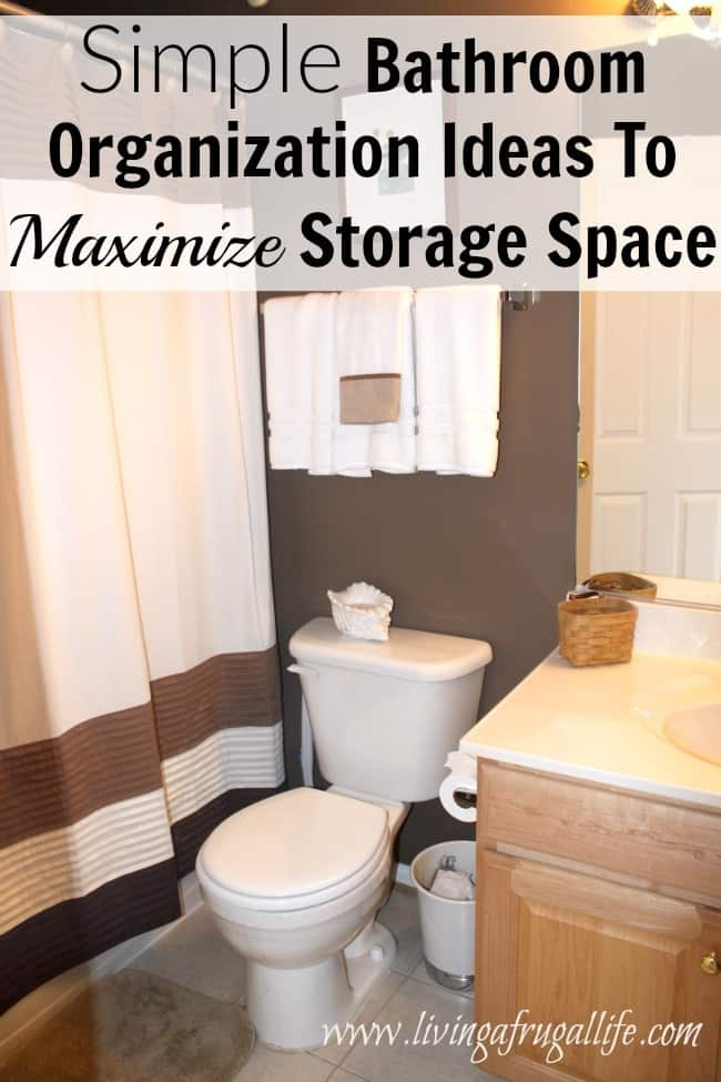 Simple Bathroom Organization Ideas To Maximize Storage Space
