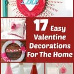 17 Easy Valentine Decorations For You to Make