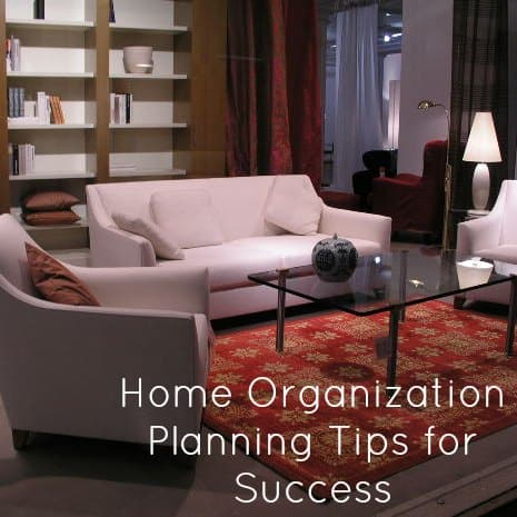 Home Organization Planning Tips for Success