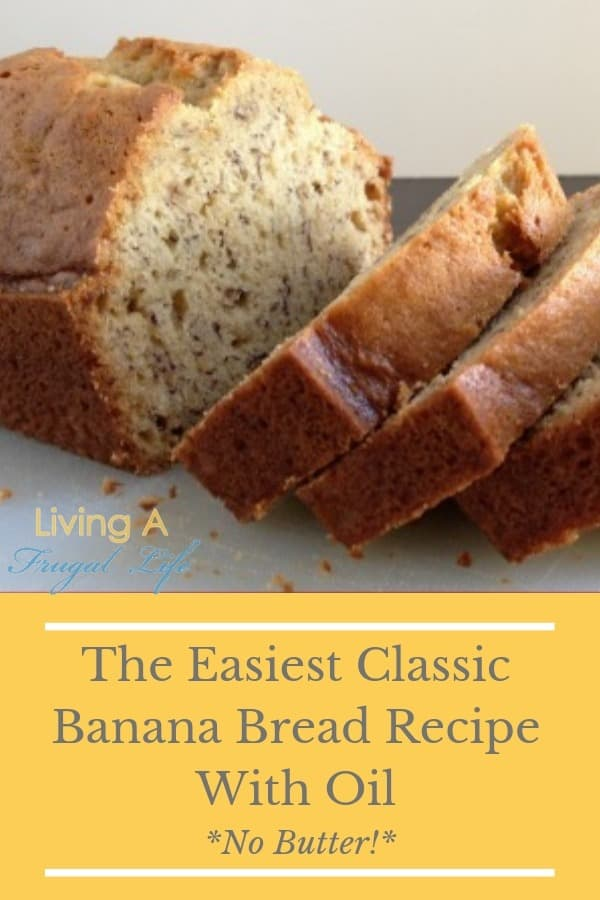 Sliced banana bread on a cutting board. Has a text overlay that says the easiest classic banana bread recipe with oil *no butter*