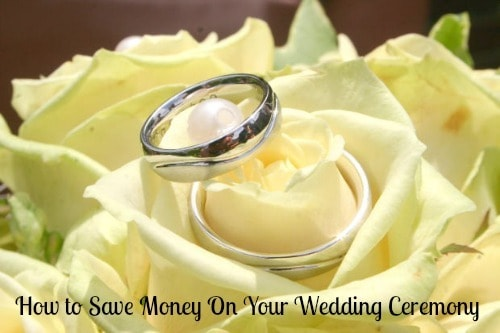 How to Save Money On Your Wedding Ceremony Without Anyone Noticing