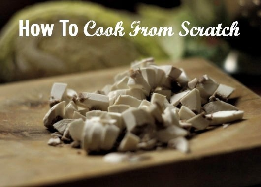How To Cook From Scratch