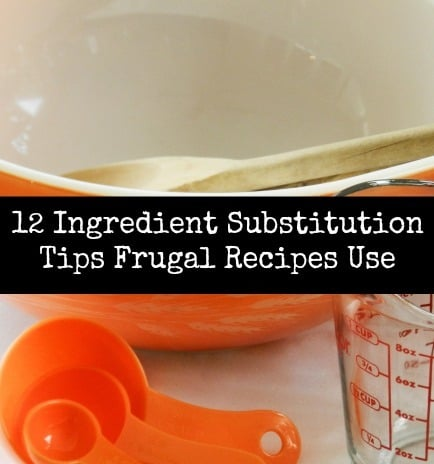 12 Ingredient Substitution Tips Frugal Recipes Use