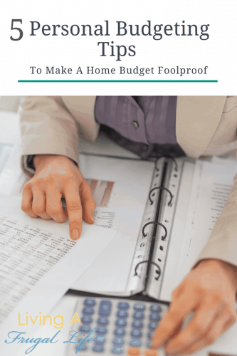 5 Personal Budgeting Tips To Make A Home Budget Foolproof