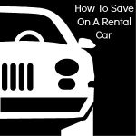 How To Save on a Rental Car