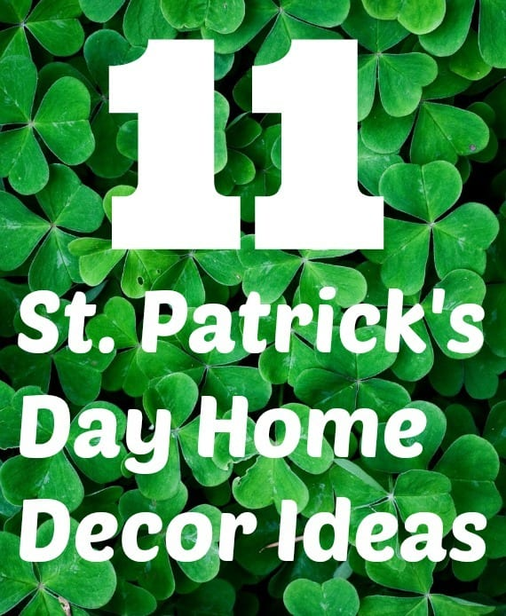 11 diy st patrick 39 s day decorations for your home
