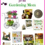 Mother's Day Gift Ideas For the Gardening Mom