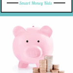 5 Tips for Raising Smart Money Kids