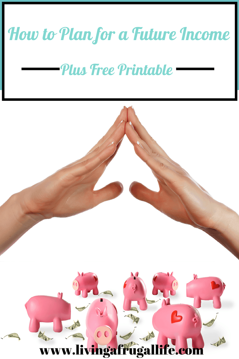 How to Plan for Future Income + Free Printable