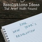 New Year's Resolutions Ideas That Aren't Health Focused