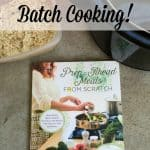 Why You Should Use Batch Cooking To Make Ahead Meals