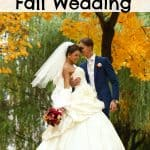 10 Tips For Having A Budget Friendly Fall Wedding Of Your Dreams
