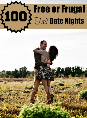 Man and woman hugging in a field with text overlay that says 100 free or frugal fall date nights.