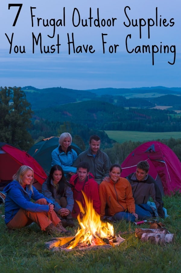 7 Frugal Outdoor Supplies You Must Have For Camping