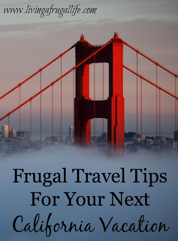 Are you planning your next California vacation and looking for some frugal travel tips? These tips will help you save money and make the most of your time!