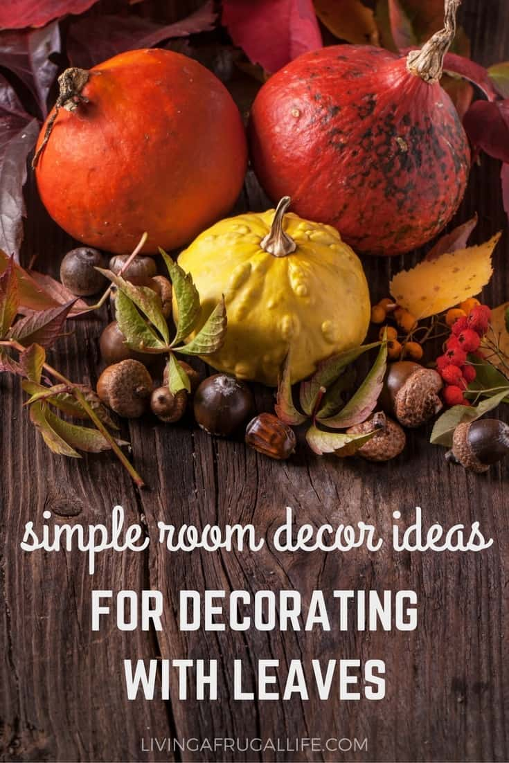 7 Simple Room Decor Ideas For Decorating With Leaves