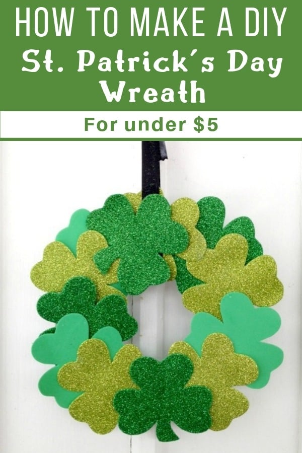 Foam shamrocks in a circle wreath hanging with a black ribbon. It has a text overlay that says How to make a DIY St. Patrick's day wreath for under $5!