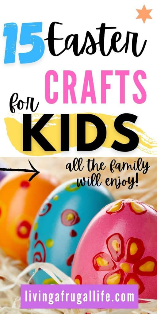 3 painted easter eggs in a row with the text 15 easter crafts for kids all the family will love on it.
