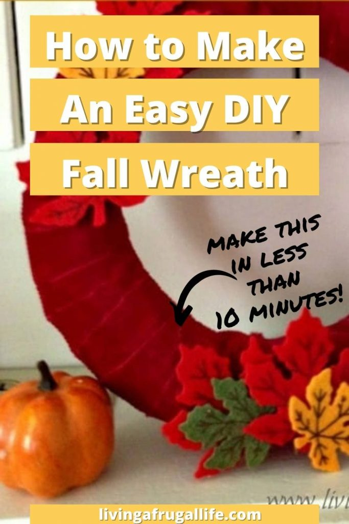 Fall home decor wreath that has fall colored leaves on it. Includes text that says how to make an easy DIY fall wreath.
